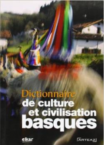 Dictionnaire de culture et civilisation basques - Editions ELKAR